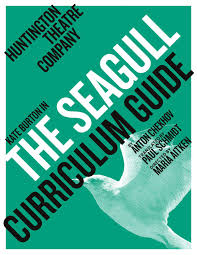 the seagull curriculum guide by huntington theatre company issuu