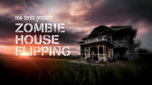 zombie house flipping premieres jan 30 at 10 9c on fyi youtube