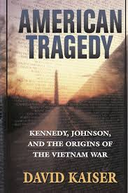 american tragedy kennedy johnson and the origins of the vietnam