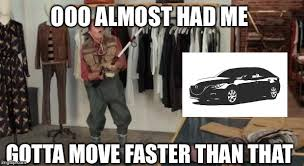 You Gotta Be Quicker Than That Meme - ooo you almost had it latest memes imgflip