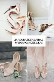 wedding shoes ideas 29 adorable neutral wedding shoes ideas weddingomania