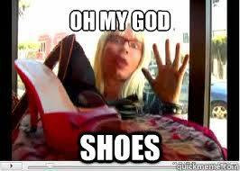 Shoes Meme - oh my god shoes memes quickmeme