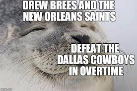 Cowboys Saints Meme - satisfied seal latest memes imgflip