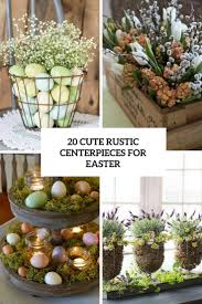 Rustic Center Pieces 20 Cute Rustic Centerpieces For Easter Shelterness