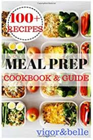 meal prep 150 quick and easy meal prep recipes the ultimate