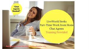 part time work from home chat agents needed at liveworld
