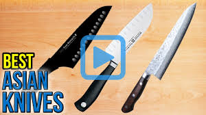 top 10 asian knives of 2017 video review