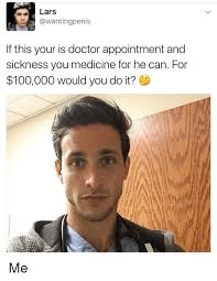 Doctor Appointment Meme - 25 best memes about doctor appointment doctor appointment memes
