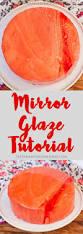 the newest trendiest way to garnish a cake u2013 the mirror glaze in