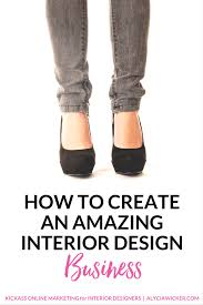 how to create an interior design business u2014 alycia wicker