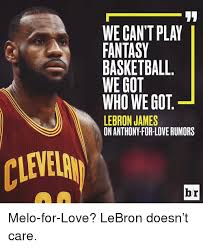 Fantasy Basketball Memes - we can t play fantasy basketball we got who we got lebron james br