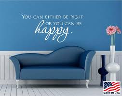 wall decals stickers home decor home furniture diy vinyl wall decal art saying decor quote you can either be right or happy