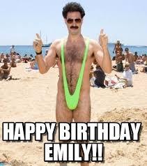 Emily Meme - happy birthday emily borat swimsuit meme on memegen