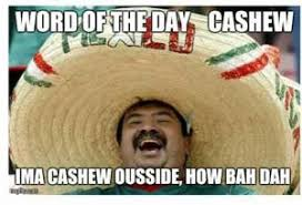Mexican Word Of The Day Meme - mexican word of the day jokes kappit