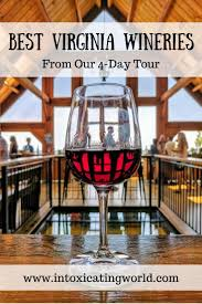 Virginia Wine Trail Map by Best 25 Wine Country Destinations Ideas On Pinterest Tuscany