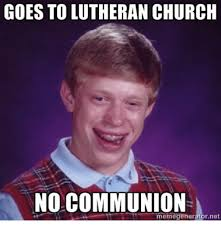 Church Meme Generator - goes to lutheran church no communion meme r net church meme on