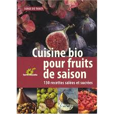 livre cuisine bio cuisine bio pour fruits de saison lanutrition fr