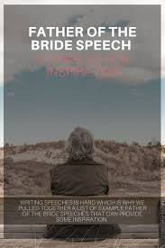 best 25 father of bride speech ideas on pinterest asking maid