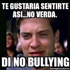 No Al Bullying Memes - meme crying peter parker te gustaria sentirte asi no verda di