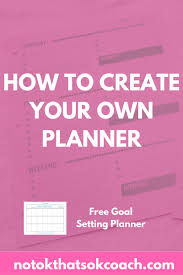 your own planner how to create your own planner millennial employee development