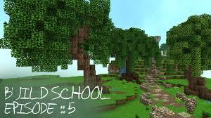 minecraft tutorials build school episode 5 custom trees