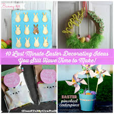 10 last minute easter decorating ideas you still have time make