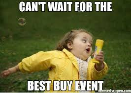 Best Buy Memes - can t wait for the best buy event meme chubby bubbles girl