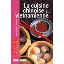 livre cuisine chinoise la cuisine chinoise et vietnamienne broché m f chauvirey