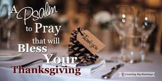 a psalm to pray that will bless your thanksgiving counting my