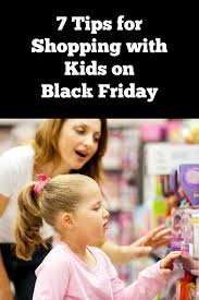 black friday kids 7 tips for shopping with kids on black friday bargainbriana