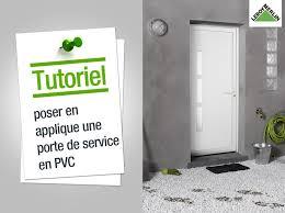 comment poser une porte de chambre comment poser en applique une porte de service en pvc leroy