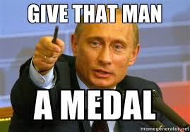 Medal Meme - vladimir putin gives you a medal vladimir putin know your meme
