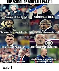 School Funny Memes - the school of football part i funny fotball most ruthless teacher