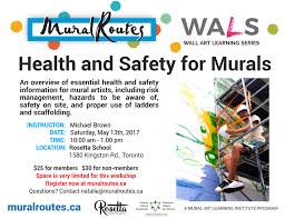 wals health and safety for murals mural routes mural artists work in unusual places and it s important to know the risks involved join us may 13 to review important health and safety tips for mural