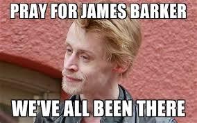 Macaulay Culkin Memes - pray for james barker we ve all been there macaulay culkin meme