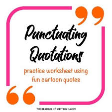 punctuating quotations practice worksheet with fun cartoon