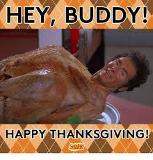 Happy Thanksgiving Meme - hey buddy happy thanksgiving seinfeld dank meme on me me