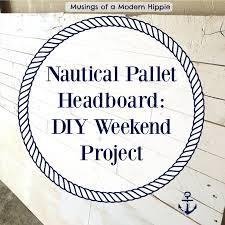 nautical headboard nautical pallet headboard easy diy weekend project musings of a