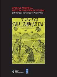 aportes andinos a nuestra diversidad cultural peruanos y bolivianos