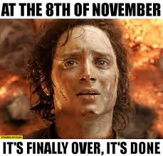 Over It Meme - at the 8th of november it s finally over it s done frodo meme