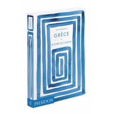 fnac livres cuisine grèce le livre de cuisine broché vefa alexiadou achat livre
