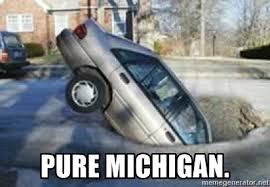 Michigan Memes - 23 michigan pothole memes because the struggle is real
