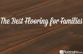 the best flooring for families flooringinc