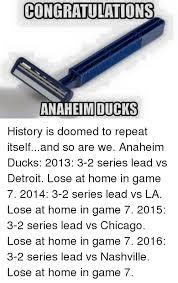 Anaheim Ducks Memes - congratulations anaheim ducks history is doomed to repeat