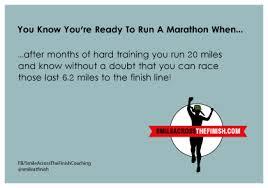 Running Marathon Meme - you know you re ready to run a marathon when smileacrossthefinish