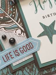 jackson life is good birthday card inspired paper
