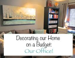 decorating our home on a budget our office youtube
