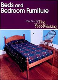 Bedroom One Furniture Beds And Bedroom Furniture Best Of Fine Woodworking Editors Of
