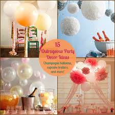 Decoration Ideas For Birthday Party At Home 15 Outrageous Party Decor Ideas
