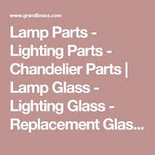 Replacement Glass For Chandeliers Best 25 Replacement Glass Lamp Shades Ideas On Pinterest
